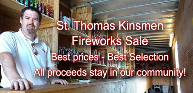 St. Thomas Kinsmen Fireworks Sale - Best Selection, Best Prices, and all proceeds stay in our community!