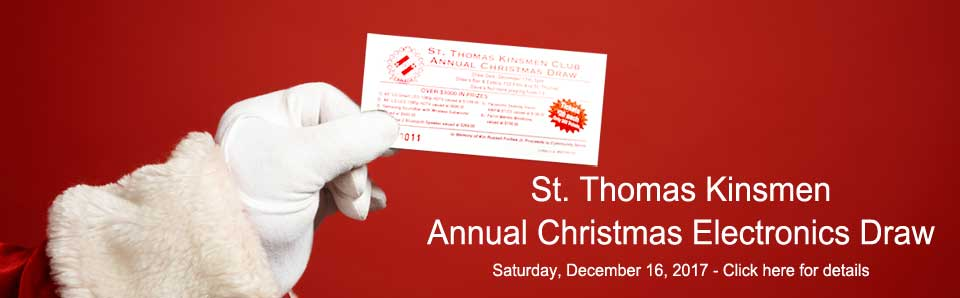 Annual St. Thomas Kinsmen Christmas Electronics Draw - Click here for information or to request a ticket