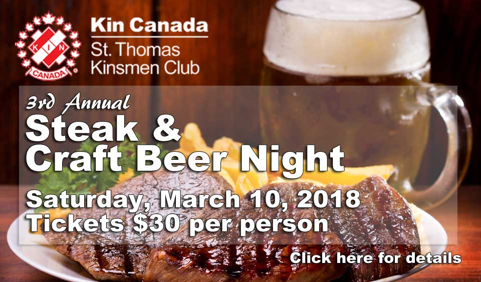 3rd Annual St. Thomas Kinsmen Steak & Craft Beer Night - Click here for information or to purchase a ticket